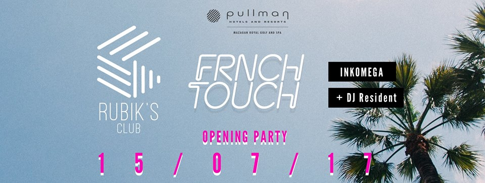 Rubik's Club x FRNCH TOUCH - Opening Party